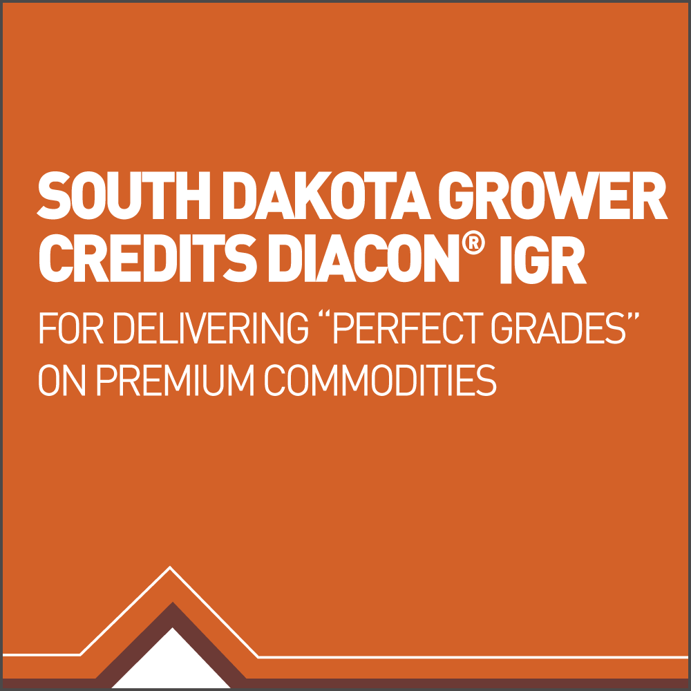 "South Dakota grower credits Diacon IGR for delivering ""perfect grades"" on premium commodities."