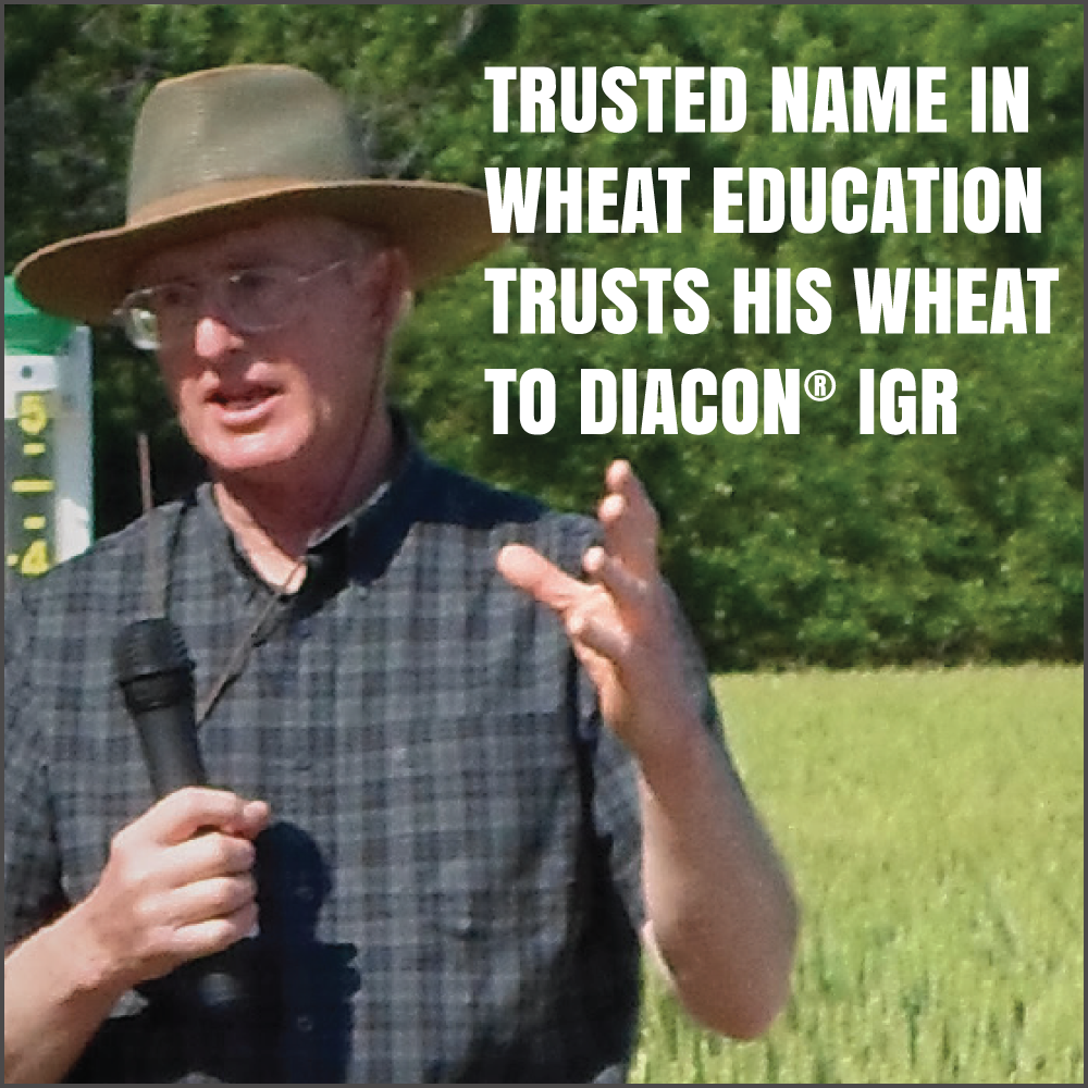 Trusted name in wheat education trusts his wheat to Diacon IGR.
