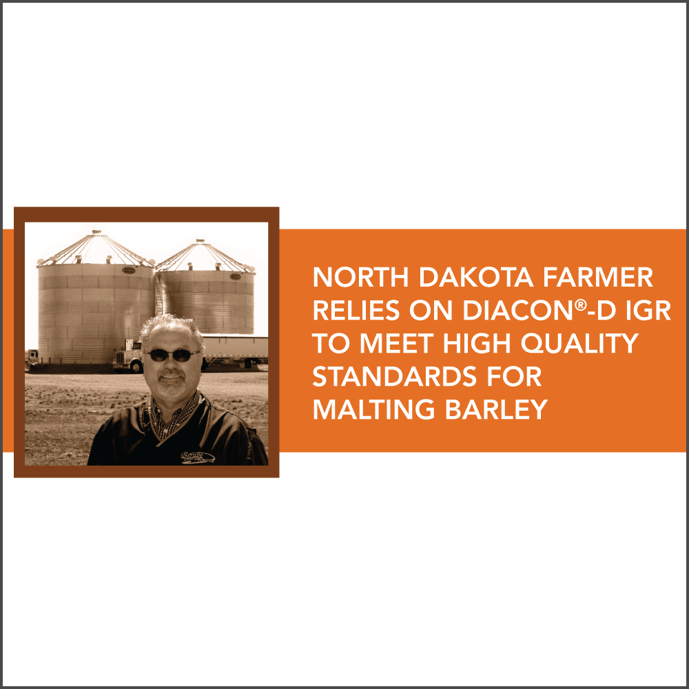 North Dakota Farmer relies on Diacon D IGR to meet high quality standards for malting barley.